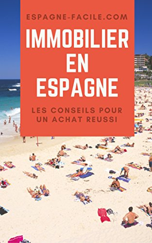 Couverture du livre Immobilier en Espagne : les conseils pour un achat réussi