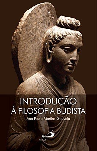 Introdução à Filosofia Budista (Portuguese Edition) por Ana Paula Gouveia