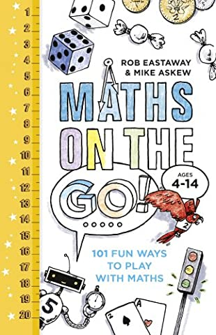 Maths on the Go: 101 Fun Ways to Play with Maths