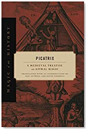 Picatrix: A Medieval Treatise on Astral Magic (Magic in History)