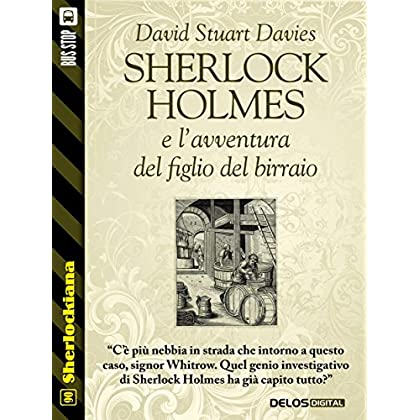 Sherlock Holmes E L'avventura Del Figlio Del Birraio (Sherlockiana)