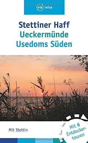 Preisvergleich Produktbild Stettiner Haff, Ueckermünde, Usedoms Süden: Mit Stettin
