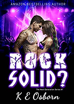 Rock Solid? (The Next Generation Series Book 1) by [Osborn, K E]