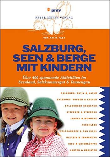 Salzburg, Seen & Berge mit Kindern: Über400spannendeAktivitätenimSeenland, Salzkammergut&Tennengau