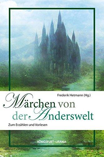 Märchen von der Anderswelt: Zum Erzählen und Vorlesen