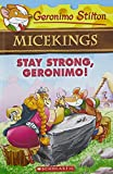 Geronimo Stilton Micekings #4: Stay Strong, Geronimo!