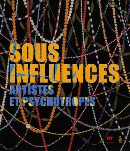 Sous influences : Artistes et psychotropes par Antoine Perpère