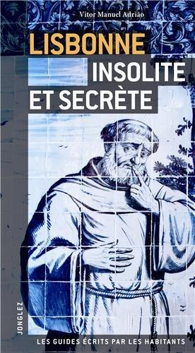 Lisbonne insolite et secrete