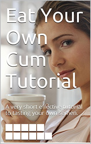 sissy cum eating instructions