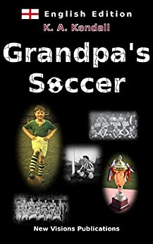 Grandpa's Soccer by [Kendall, K.A.]