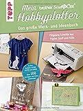 Mein Brother ScanNCut Hobbyplotter. Mit Online-Videos und Plotter-Vorlagen: Das große Werk- und...