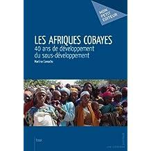 Les Afriques cobayes: 40 ans de développement du sous-développement