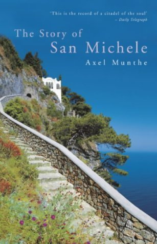 The Story of San Michele by Munthe. Axel ( 2004 ) Paperback