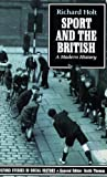 Sport And The British: A Modern History (Oxford Studies in Social History)