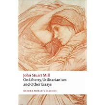 On Liberty, Utilitarianism and Other Essays 2/e (Oxford World's Classics)
