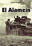 El Alamein by Francois de Lannoy (2006-02-16)