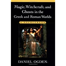 Magic, Witchcraft, and Ghosts in the Greek and Roman Worlds: A Sourcebook (2002-11-07)