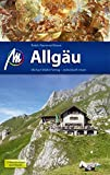 Allgäu Reiseführer Michael Müller Verlag: Individuell reisen mit vielen praktischen Tipps - Ralph Raymond-Braun