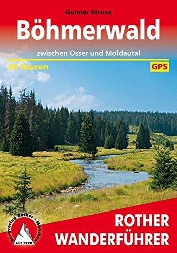 Böhmerwald: zwischen Osser und Moldautal. 50 Touren. Mit GPS-Daten (Rother Wanderführer)