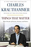 A Review of [Things That Matter: Three Decades of Passions, Pastimes, and Politics] (By: Charles Krauthammer) [published: November, 2013]byMarjory