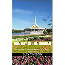One day in the Garden: Photo book of beautiful flowers 200+ images worst to see (English Edition)