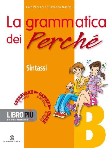 La grammatica dei perch. Vol. A-B: Fonologia e morfologia-Sintassi. Per la Scuola media. Con CD-ROM