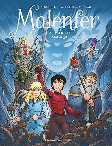 Malenfer, Tome 2 : La source magique