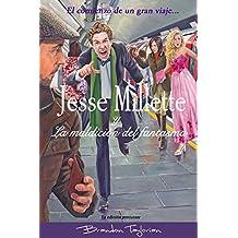Jesse Millette y La maldición del fantasma (La serie original de Jesse Millette nº 1) (Spanish Edition)