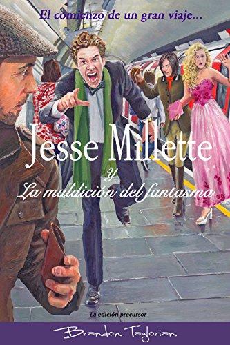Jesse Millette y La maldición del fantasma (La serie original de Jesse Millette nº 1)