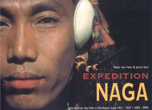 Expedition Naga: Diaries from the Hills in Northeast India 1921-1937- 2002-2006 (Lieferung In Indien)