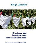 Einnässen und Bettnässen von Kindern und Senioren: Ursachen erkennen und sanft behandeln