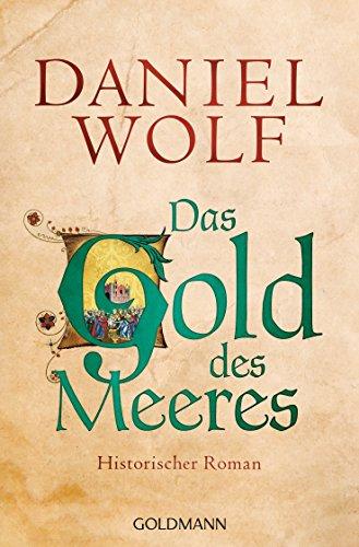 Das Gold des Meeres: Historischer Roman (Die Fleury-Serie 3) -