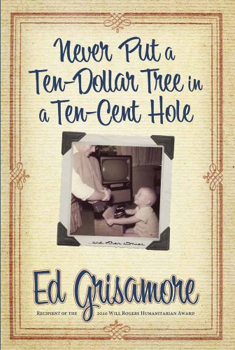 never-put-a-ten-dollar-tree-in-a-ten-cent-hole-and-other-stories