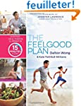 The Feel-Good Plan: Happier, Healthie...