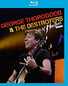 George Thorogood & the Destroyers Live at Montreux 2013 [Blu-ray]