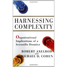 Harnessing Complexity: Organizational Implications of a Scientific Frontier: Organisational Implications of a Scientific Frontier