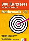 Klett 380 Kurztest, die wirklich helfen Mathematik Klasse 7 - 8: für Gymnasium und Realschule