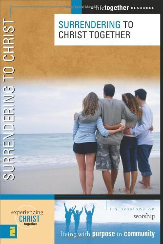 Surrendering to Christ (Experiencing Christ Together) by Brett Eastman (2005-03-01)