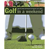 Golf in a Weekend: step-by-step techniques to improve your game