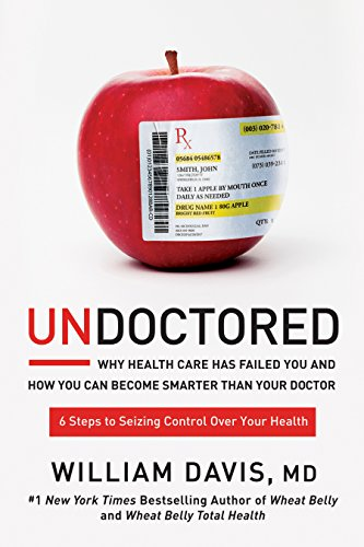 Undoctored: Why Health Care Has Failed You and How You Can Become Smarter Than Your Doctor (English Edition)