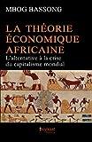 La Th??orie ??conomique Africaine: L'alternative ?? la crise du capitalisme mondial (French Edition) by Mbog Bassong (2013-12-01)