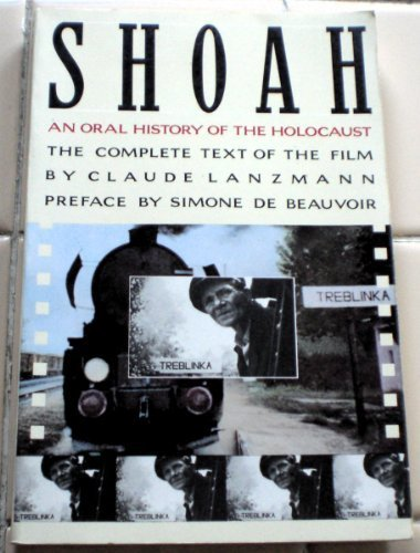 Shoah: An Oral History of the Holocaust : the Complete Text of the Film