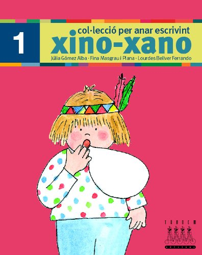 Per anar escrivint xino-xano 1 por Julia / Masgrau Plana, Fina / Bellver Ferrando, Lourdes Gómez Alba