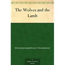 The Wolves and the Lamb (English Edition)