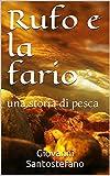 Rufo e la fario: una storia di pesca (Italian Edition)