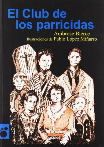 El club de los parricidas (Vagamundos. Libros ilustrados)