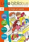 Le Bibliobus n° 19 CP/CE1 Cycle 2 - Corps et santé