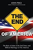 Image de The End of America - The Role of Islam in the End Times and Biblical Warnings to Flee America (English Edition)