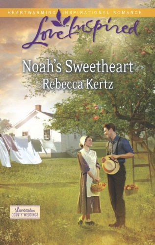 Noah S Sweetheart Lancaster County Weddings Book 1