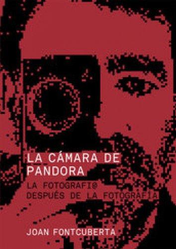 La cámara de Pandora: La fotografí@ después de la fotografía por Joan Fontcuberta